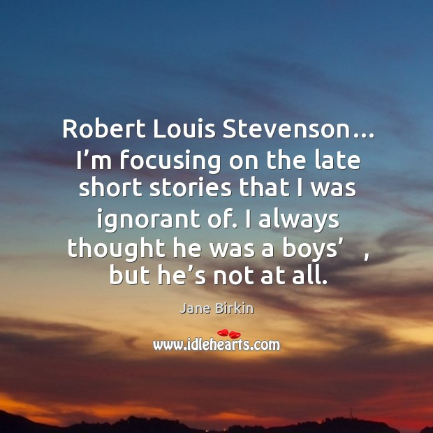 Robert louis stevenson… I'm focusing on the late short stories that I was ignorant of. Image