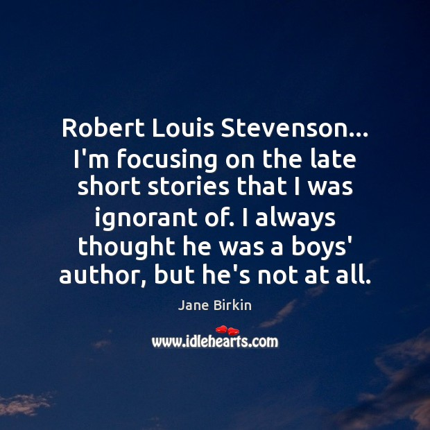Image, Robert Louis Stevenson… I'm focusing on the late short stories that I
