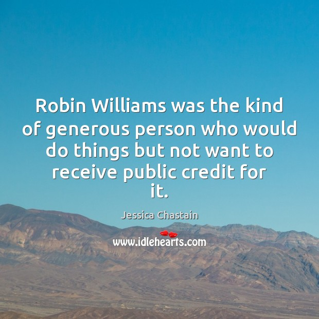 Robin Williams was the kind of generous person who would do things Image