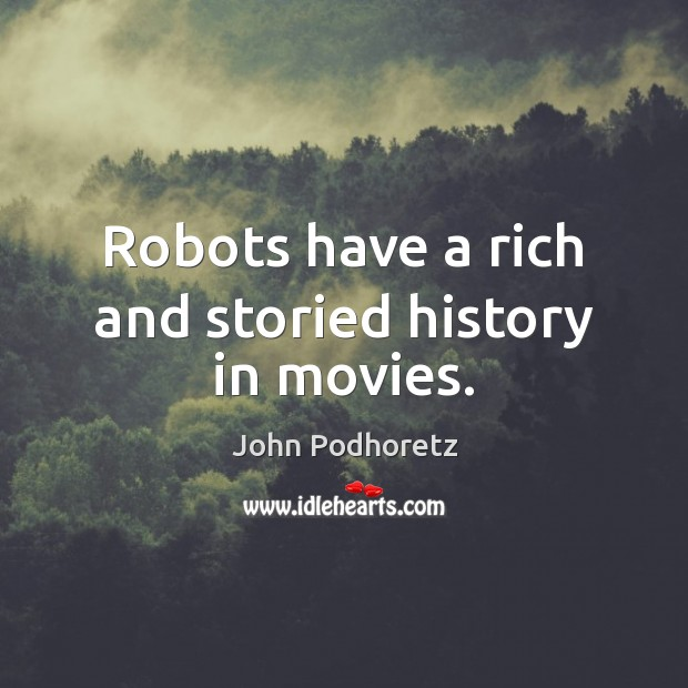 Image, Robots have a rich and storied history in movies.