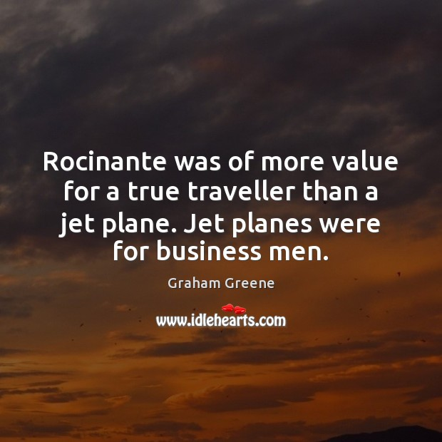 Rocinante was of more value for a true traveller than a jet Image