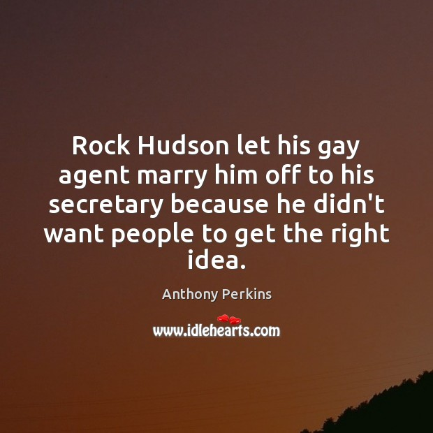 Image, Rock Hudson let his gay agent marry him off to his secretary
