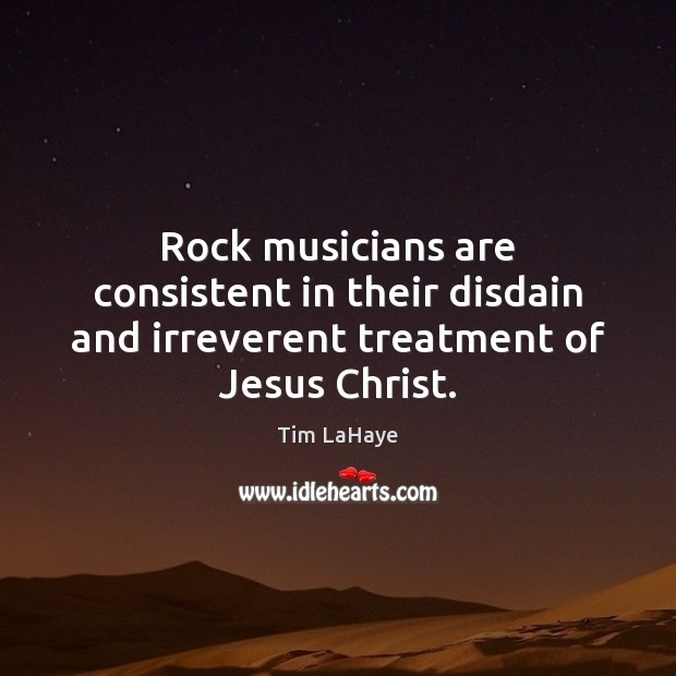 Rock musicians are consistent in their disdain and irreverent treatment of Jesus Christ. Image