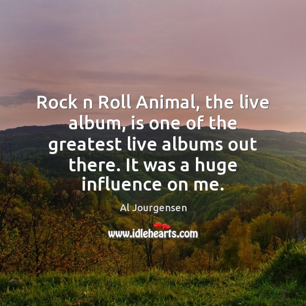 Image, Rock n Roll Animal, the live album, is one of the greatest
