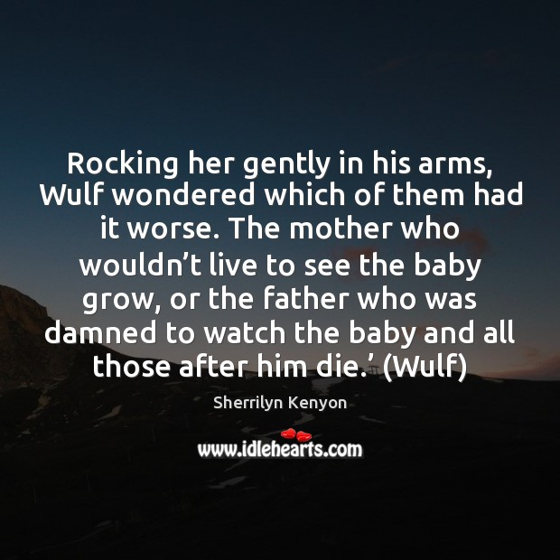 Image, Rocking her gently in his arms, Wulf wondered which of them had