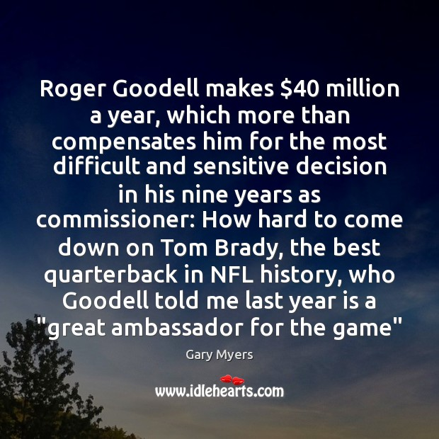 Roger Goodell makes $40 million a year, which more than compensates him for Image