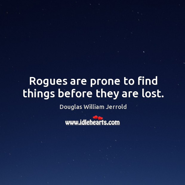 Image, Rogues are prone to find things before they are lost.