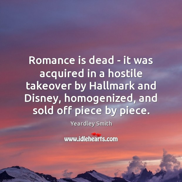 Romance is dead – it was acquired in a hostile takeover by Image