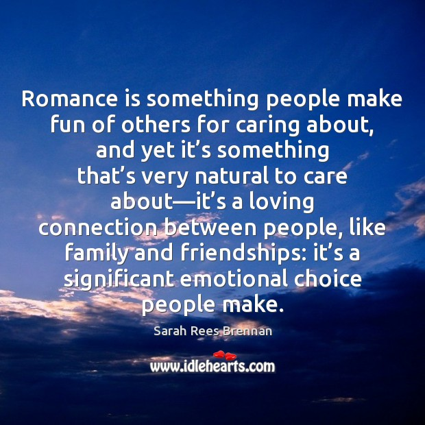 Romance is something people make fun of others for caring about, and Image