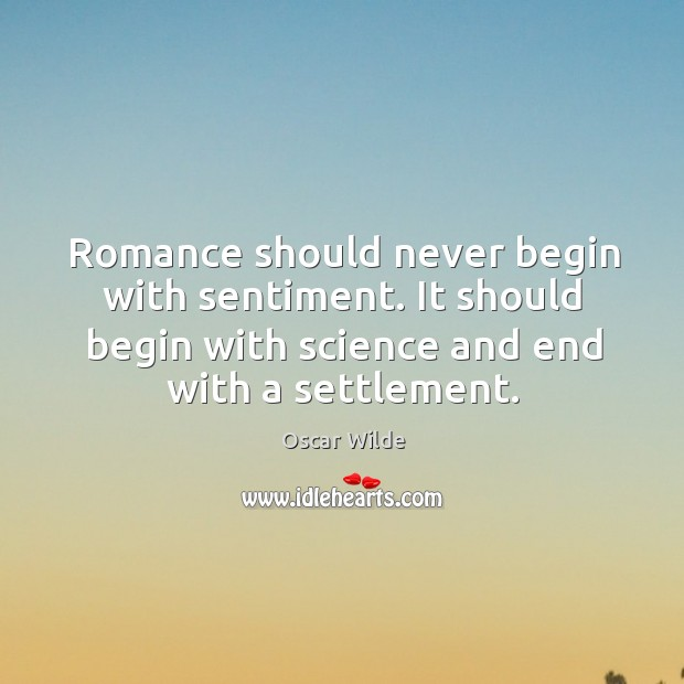 Image, Romance should never begin with sentiment. It should begin with science and end with a settlement.