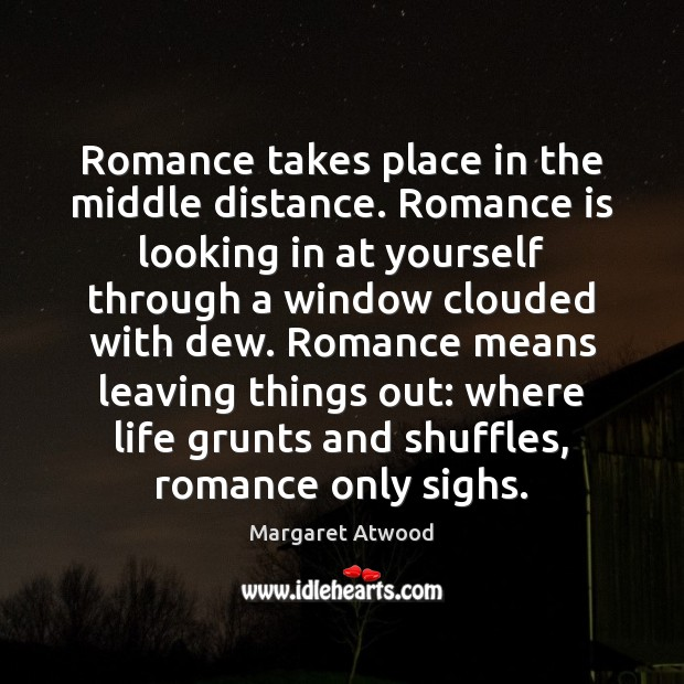 Romance takes place in the middle distance. Romance is looking in at Image