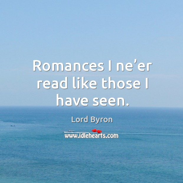 Image, Romances I ne'er read like those I have seen.