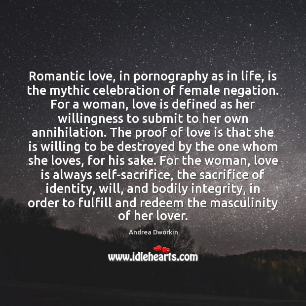 Image, Romantic love, in pornography as in life, is the mythic celebration of