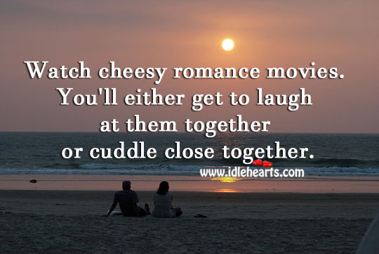 Image, Watch cheesy romance movies together.