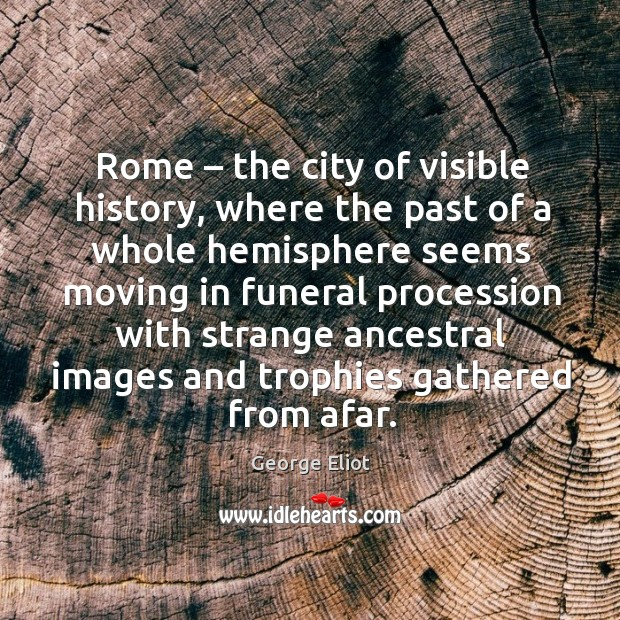 Image, Rome – the city of visible history, where the past of a whole
