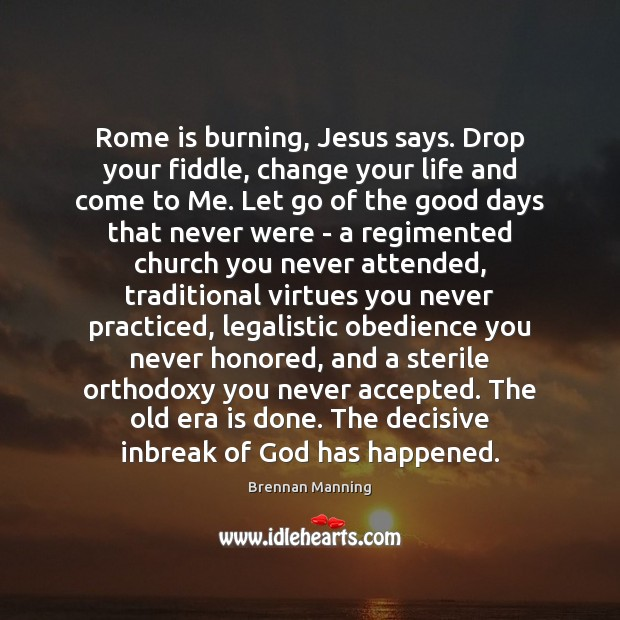 Rome is burning, Jesus says. Drop your fiddle, change your life and Image