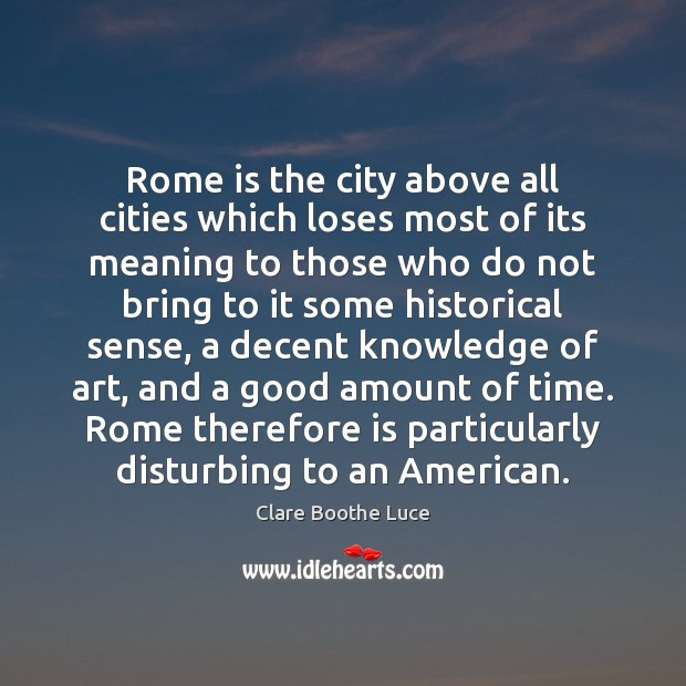 Rome is the city above all cities which loses most of its Image