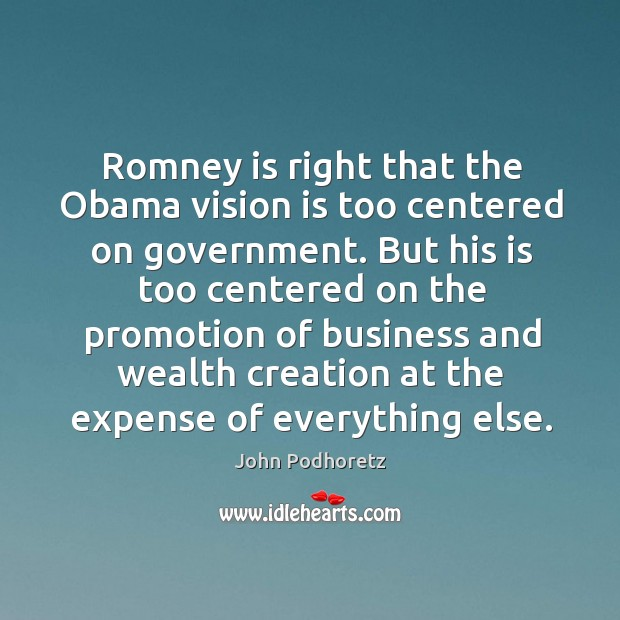 Image, Romney is right that the Obama vision is too centered on government.
