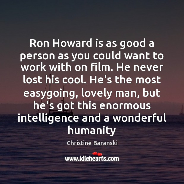 Ron Howard is as good a person as you could want to Image
