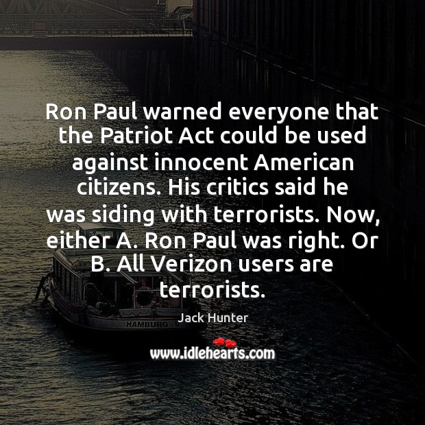 Image, Ron Paul warned everyone that the Patriot Act could be used against