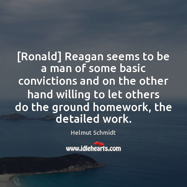 [Ronald] Reagan seems to be a man of some basic convictions and Image