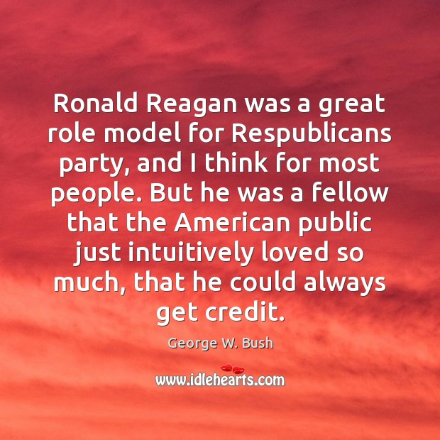 Image, Ronald Reagan was a great role model for Respublicans party, and I