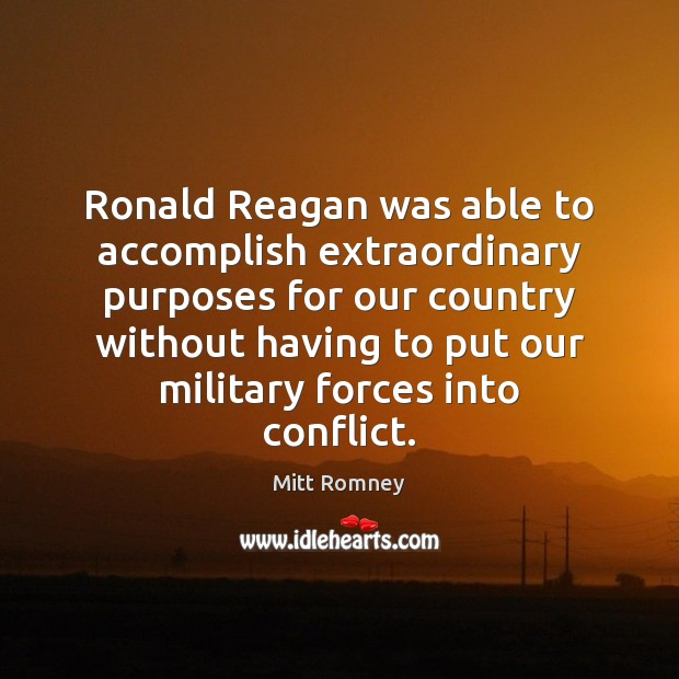 Ronald Reagan was able to accomplish extraordinary purposes for our country without Image