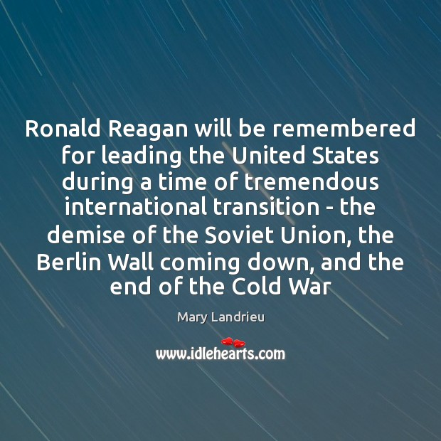 Image, Ronald Reagan will be remembered for leading the United States during a