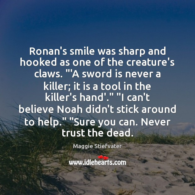 """Ronan's smile was sharp and hooked as one of the creature's claws. """" Image"""