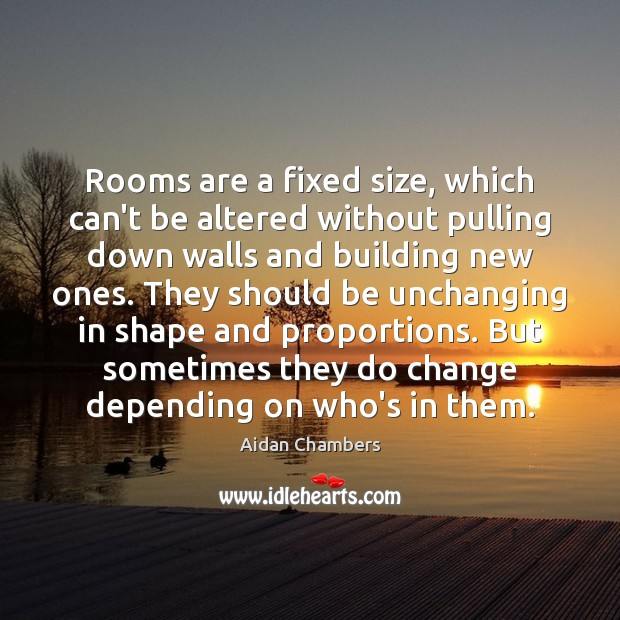 Image, Rooms are a fixed size, which can't be altered without pulling down