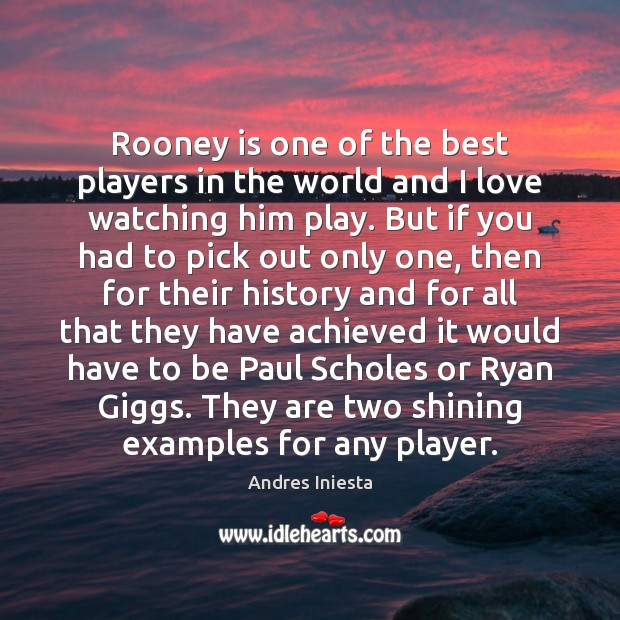 Image, Rooney is one of the best players in the world and I