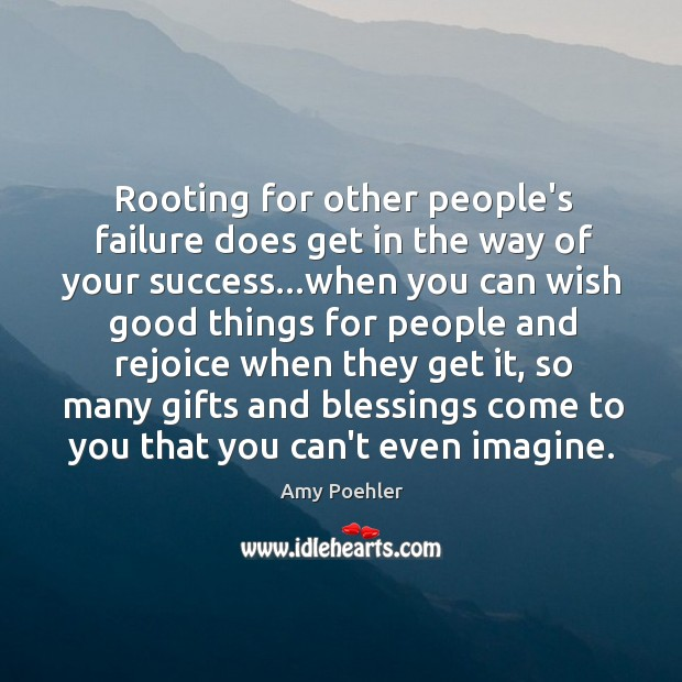 Image, Rooting for other people's failure does get in the way of your