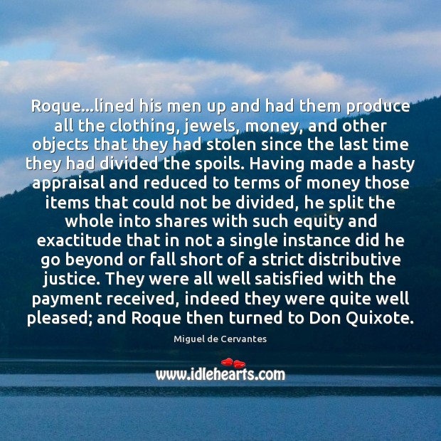 Image, Roque…lined his men up and had them produce all the clothing,