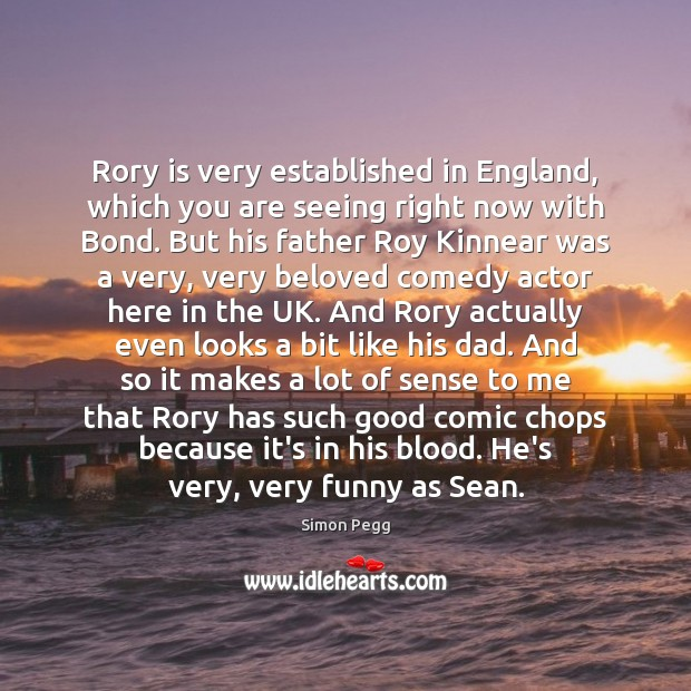 Image, Rory is very established in England, which you are seeing right now
