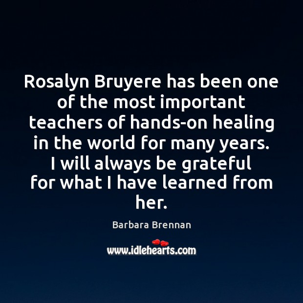 Image, Rosalyn Bruyere has been one of the most important teachers of hands-on