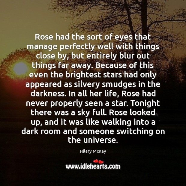 Rose had the sort of eyes that manage perfectly well with things Image
