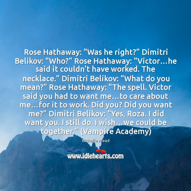 """Rose Hathaway: """"Was he right?"""" Dimitri Belikov: """"Who?"""" Rose Hathaway: """"Victor…he Image"""