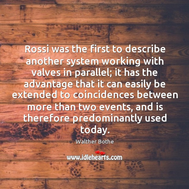 Rossi was the first to describe another system working with valves in parallel Image