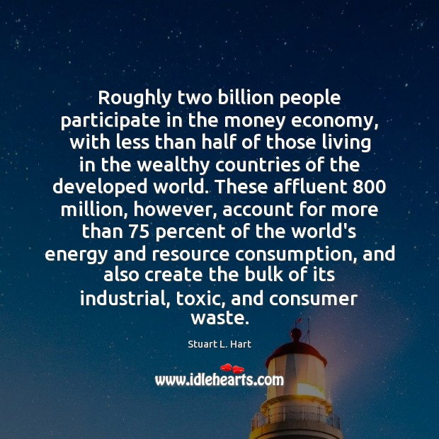 Roughly two billion people participate in the money economy, with less than Toxic Quotes Image