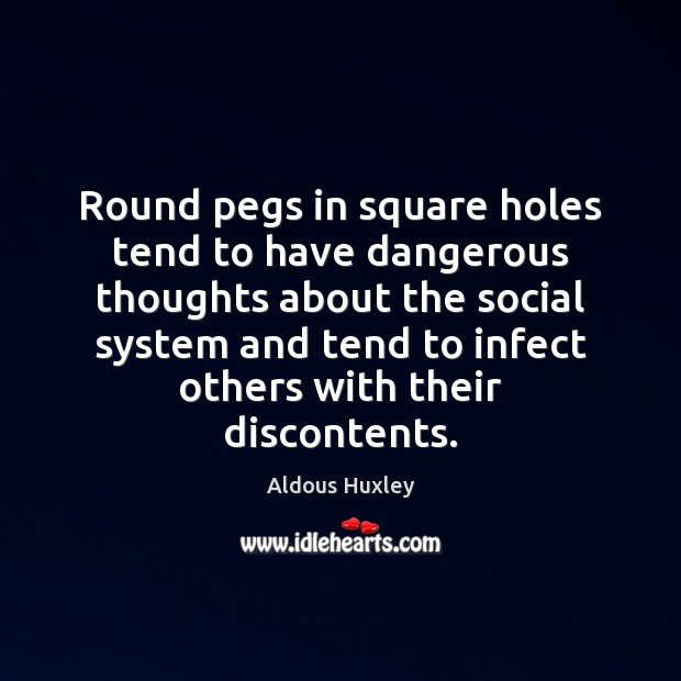 Image, Round pegs in square holes tend to have dangerous thoughts about the