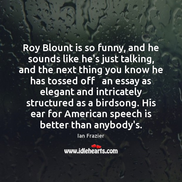 Roy Blount is so funny, and he sounds like he's just talking, Image