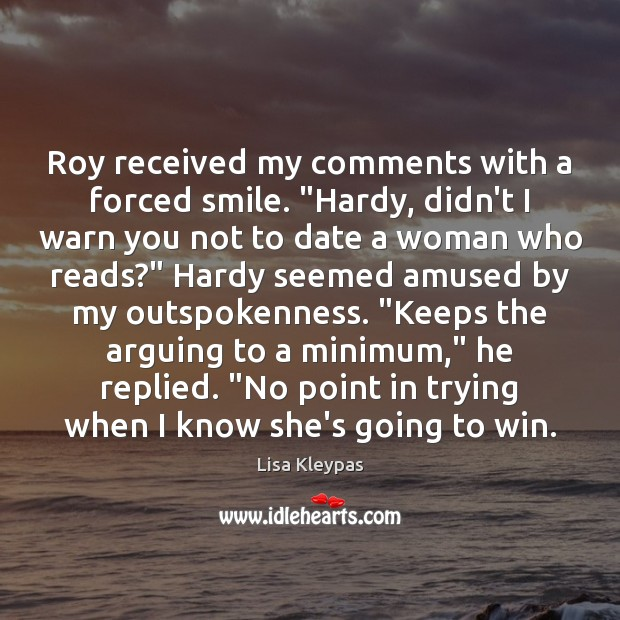 """Image, Roy received my comments with a forced smile. """"Hardy, didn't I warn"""