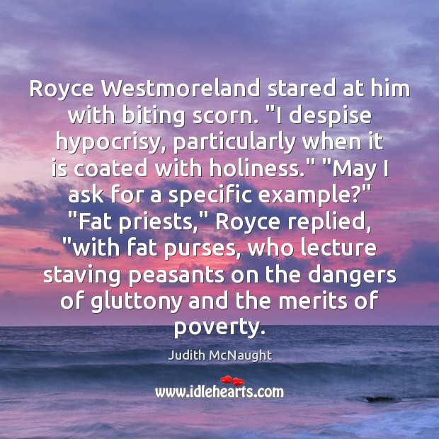 """Image, Royce Westmoreland stared at him with biting scorn. """"I despise hypocrisy, particularly"""