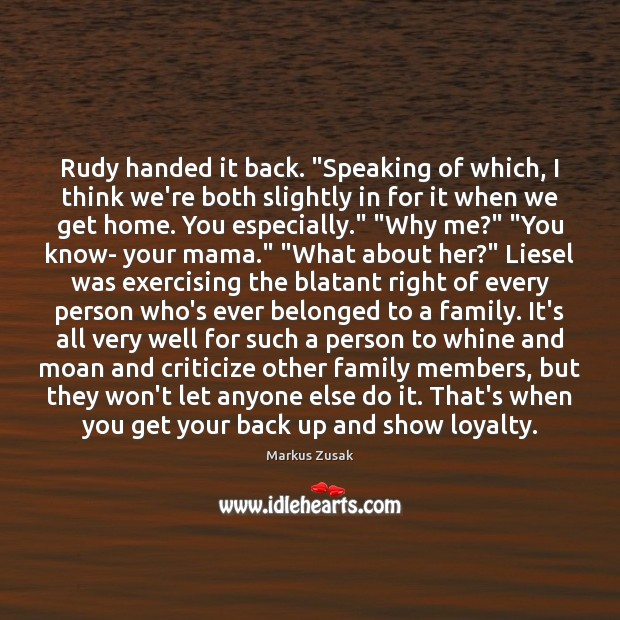 """Rudy handed it back. """"Speaking of which, I think we're both slightly Markus Zusak Picture Quote"""