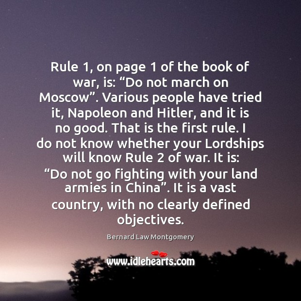 "Image, Rule 1, on page 1 of the book of war, is: ""Do not march"