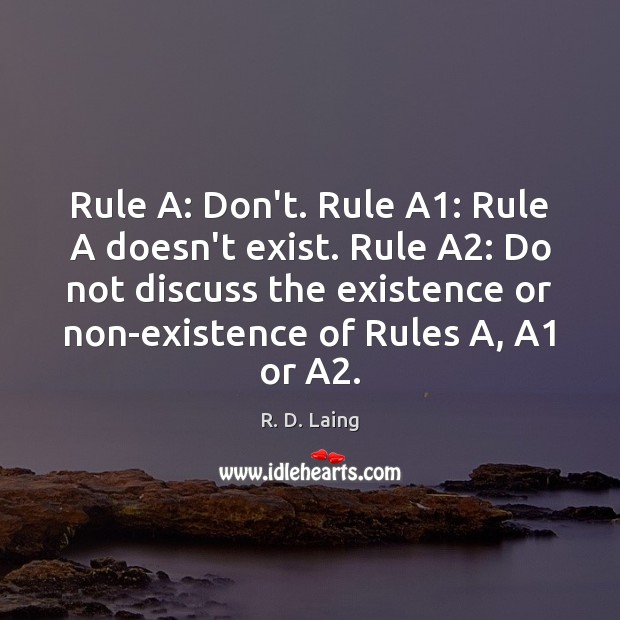 Image, Rule A: Don't. Rule A1: Rule A doesn't exist. Rule A2: Do