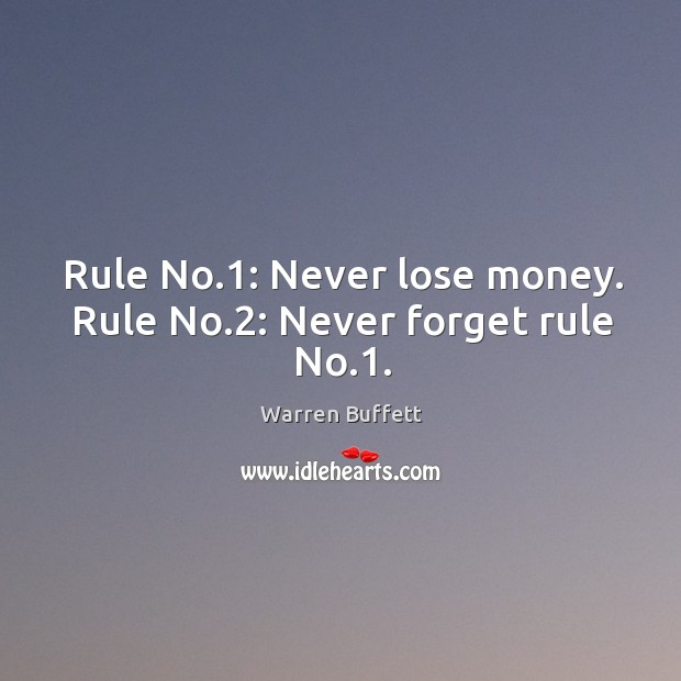 Image, Rule no.1: never lose money. Rule no.2: never forget rule no.1.