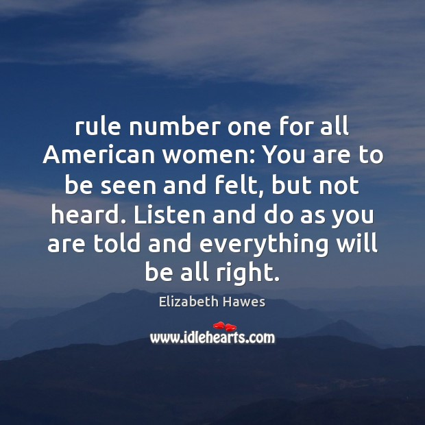 Rule number one for all American women: You are to be seen Image