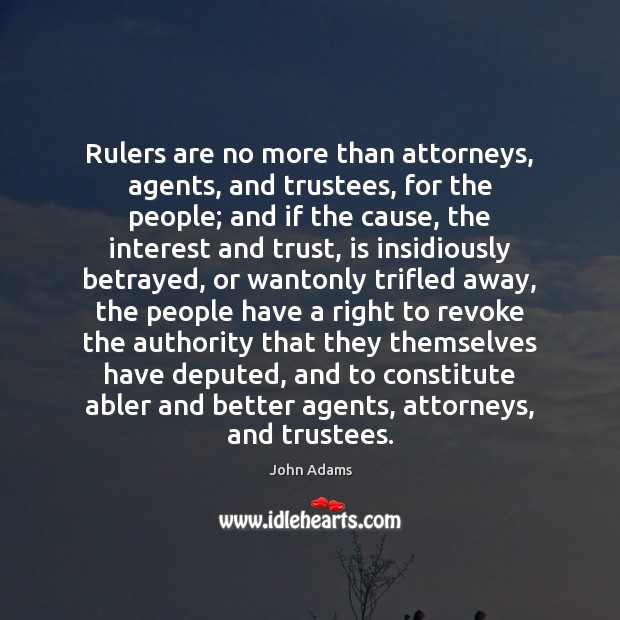 Image, Rulers are no more than attorneys, agents, and trustees, for the people;
