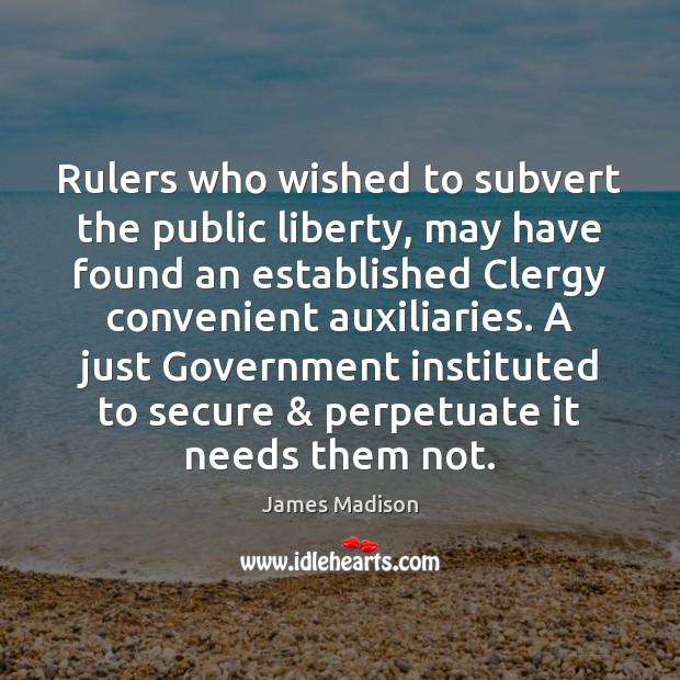 Image, Rulers who wished to subvert the public liberty, may have found an
